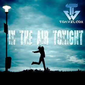 TOM WILCOX - IN THE AIR TONIGHT